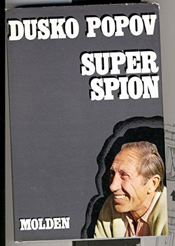 Superspion (Spy Counter Spy im Deutsch): Dusko Popov