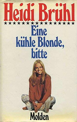 9783217007581: Eine kühle Blonde, bitte: Erinnerungen eines bisweilen unvorsichtigen Mädchens (German Edition)