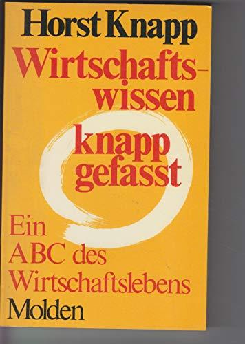Wirtschaftswissen knapp gefasst. Ein ABC des Wirtschaftslebens.: Knapp, Horst