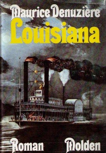 Louisiana Teil 1 der Bagatelle-Trilogie Zauber der: Denuziere, Maurice