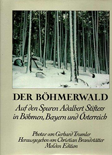 9783217009158: Der Böhmerwald: Auf den Spuren Adalbert Stifters in Böhmen, Bayern und Österreich