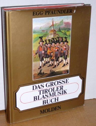9783217009219: Das grosse Tiroler blasmusikbuch: mit ehrentafel der Tiroler blasmusikkapellen