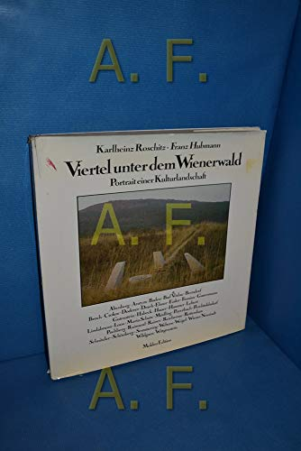 Viertel unter dem Wienerwald. Portrait einer Kulturlandschaft: Roschitz, Karlheinz; Hubmann, Franz