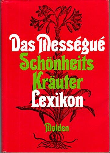 9783217010468: Das Messegue Schönheitskräuter Lexikon