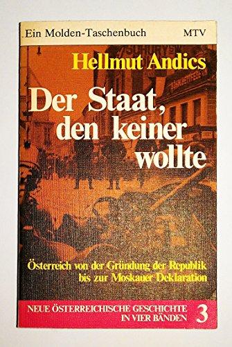 9783217050235: Der Staat, den keiner wollte: Österreich von der Gründung der Republik bis zur Moskauer Deklaration (His Österreich 1804-1975 ; 3) (German Edition)