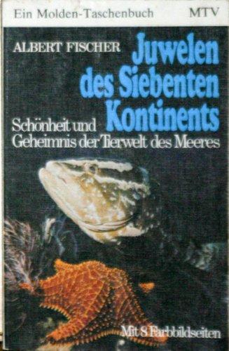 9783217050716: Juwelen des siebenten Kontinents (Schönheit und Geheimnis der Tierwelt des Meeres.)
