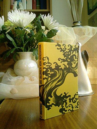 9783217754676: Edita Morris: Die Blumen von Hiroshima