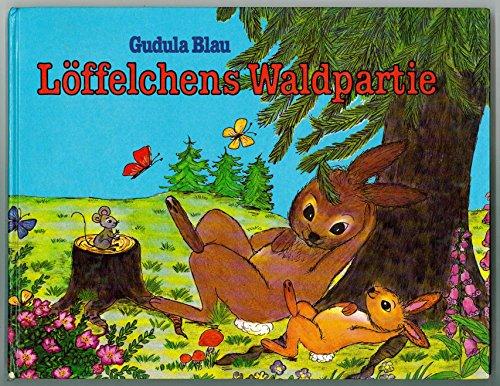 9783218003346: Löffelchens Waldpartie
