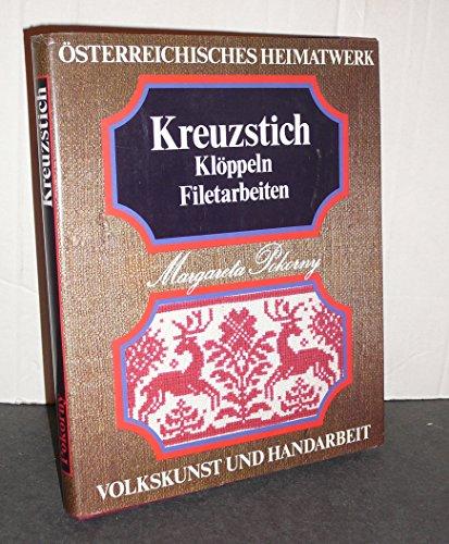 9783218004053: Kreuzstich. Klöppeln. Filetarbeiten. Österreichisches Heimatwerk