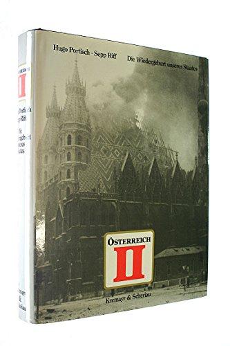 Österreich 2, Bd.1, Die Wiedergeburt unseres Staates: Portisch, Hugo: