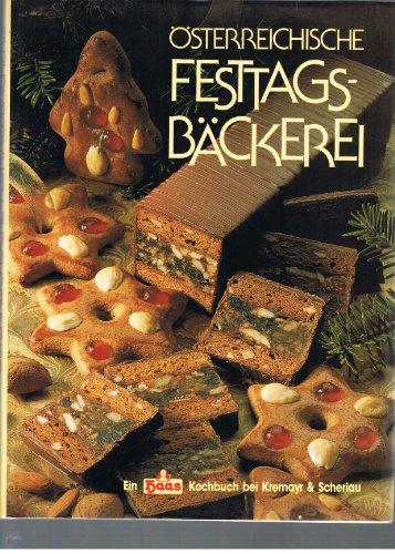 9783218004381: Österreichische Festtagsbäckerei. Ein Haas-Kochbuch