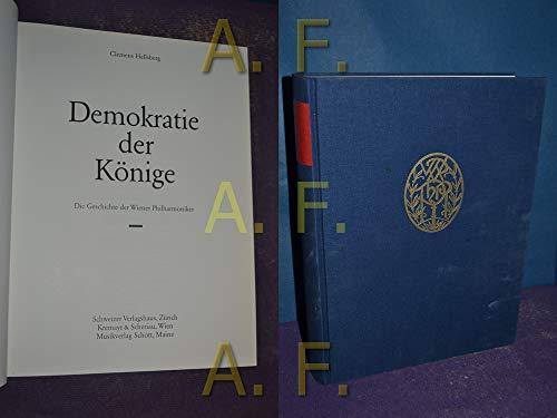 9783218004534: Die Demokratie der Könige. Die Geschichte der Wiener Philharmoniker