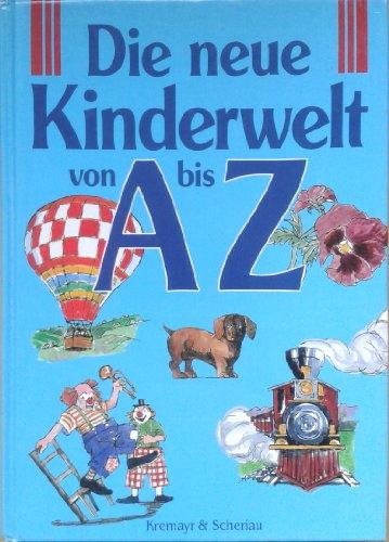 9783218004763: Die neue Kinderwelt von A bis Z