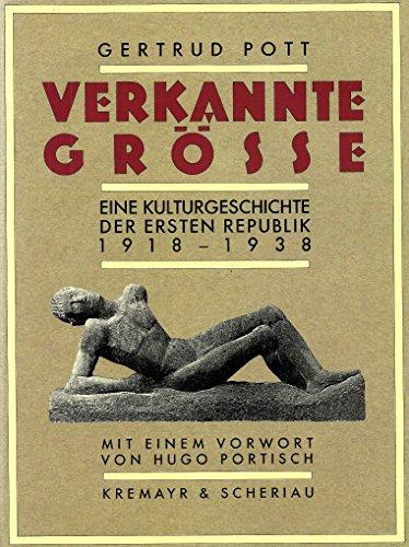 9783218005210: Verkannte Grösse: Eine Kulturgeschichte der Ersten Republik 1918-1938 (German Edition)