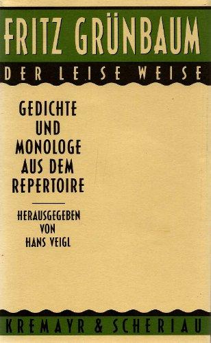 Der leise Weise - Gedichte und Monologe: Grünbaum, Fritz: