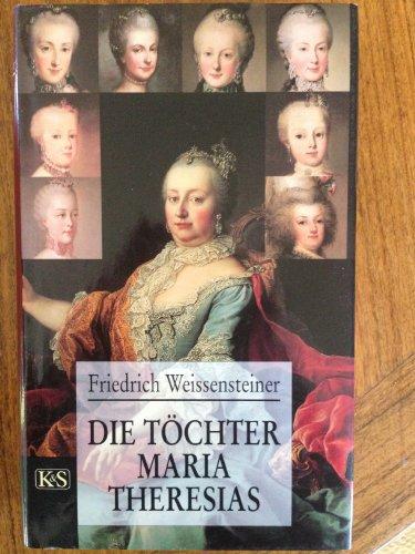 Die Töchter Maria Theresias - Weissensteiner, Friedrich