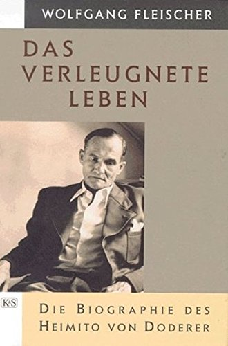 9783218006194: Das verleugnete Leben. Die Biographie des Heimito von Doderer