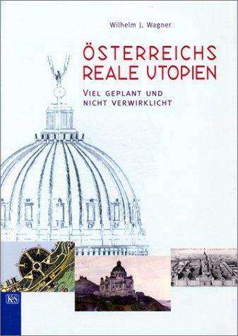 9783218006705: Österreichs reale Utopien. Viel geplant und nicht verwirklicht.