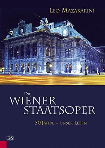 9783218007603: Die Wiener Staatsoper: 50 Jahre - unser Leben