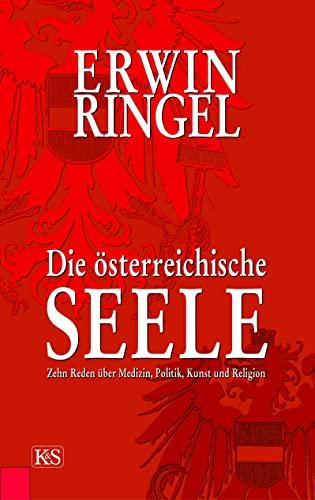 Die österreichische Seele: Zehn Reden über Medizin,: Ringel, Erwin