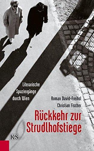 9783218007658: Rückkehr zur Strudlhofstiege: Literarische Spaziergänge durch Wien