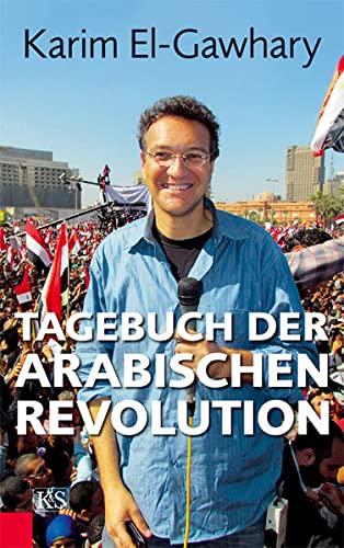 El-Gawhary, K: Tagebuch der arabischen Revolution