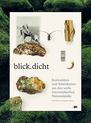 9783218009409: blick.dicht: Kuriositäten und Schönheiten aus den sechs österreichischen Nationalparks