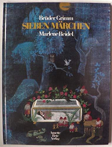 Sieben Märchen. (7 Märchen in gekürzter Fassung: Brüder Grimm /