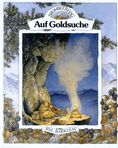 Brombeerhag, Auf Goldsuche: Jill Barklem