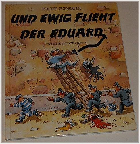 9783219104103: Und ewig flieht der Eduard