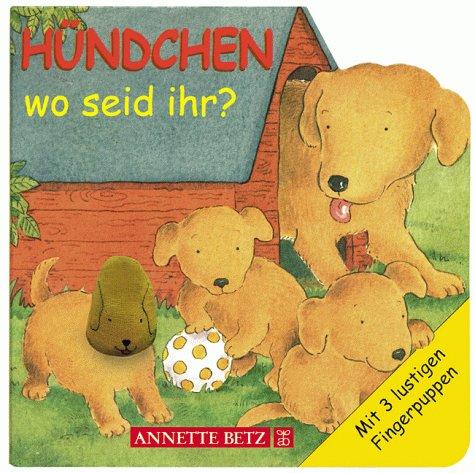 9783219108156: Hündchen, wo seid ihr? ( Ab 1 J.).
