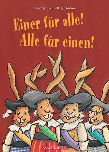 Einer für alle! Alle für einen! Eine: Janisch, Heinz; Antoni,