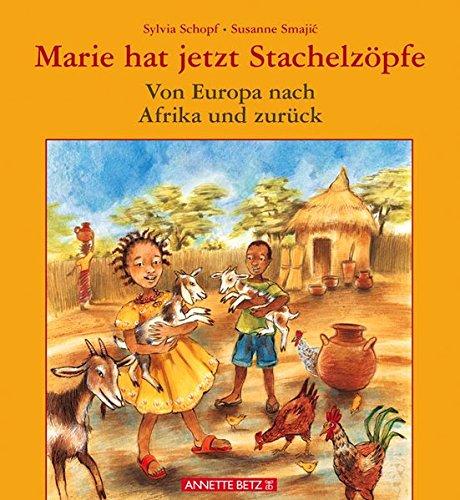 9783219112450: Marie hat jetzt Stachelzöpfe / Von Afrika nach Europa und zurück: Von Europa nach Afrika und zurück