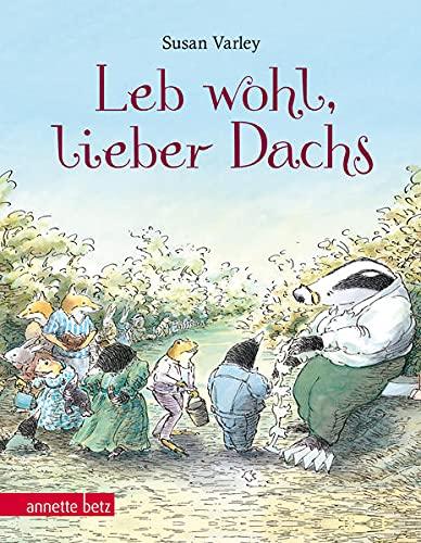 Leb wohl, lieber Dachs: Geschenkbuch-Ausgabe: Susan Varley