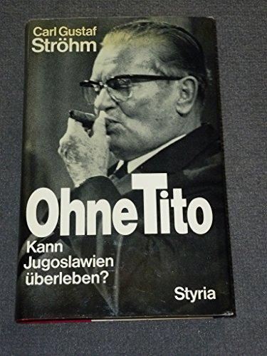 9783222108402: Ohne Tito: Kann Jugoslawien uberleben? (German Edition)