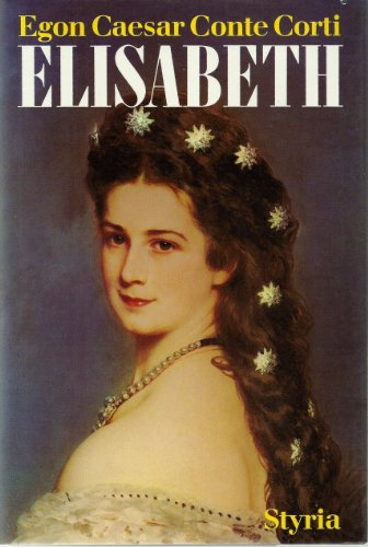 9783222108976: Elisabeth, die seltsame Frau: Nach dem schriftlichen Nachlass der Kaiserin, den Tagebuchern ihrer Tochter und sonstigen unveroffentlichten Tagebuchern und Dokumenten