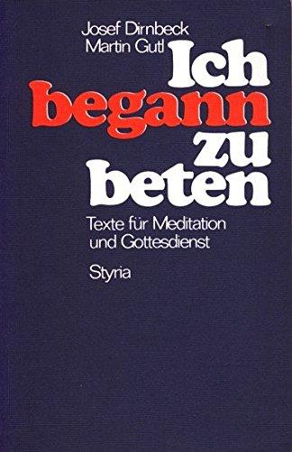 9783222109331: Ich begann zu beten. Texte für Meditation und Gottesdienst