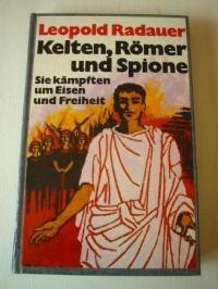 Kelten, Römer Und Spione: Radauer, Leopold