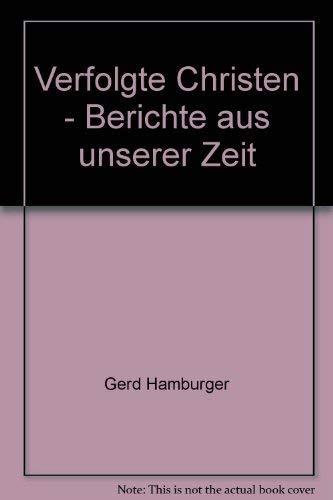 9783222110245: Verfolgte Christen: Berichte aus unserer Zeit (German Edition)
