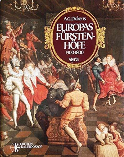 Europas Furstenhofe: Herrscher, Politiker Und Mazene 1400-1800: Dickens, A.G.