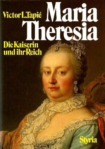 Maria Theresia : die Kaiserin und ihr Reich - Tapié, Victor Lucien