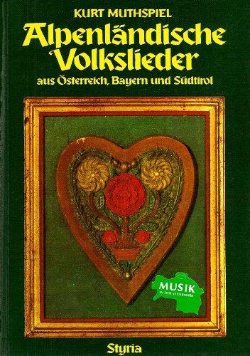 9783222113093: Alpenländische Volkslieder aus Österreich, Bayern und Südtirol, in 2 Bdn., Bd.1, 185 alpenländische Lieder