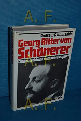 9783222113635: Georg Ritter von Schönerer. Alldeutschland und sein Prophet