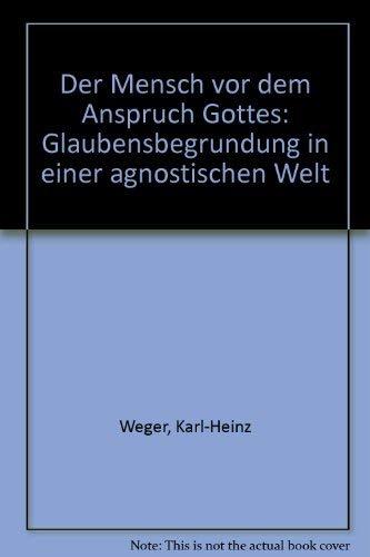 9783222113802: Der Mensch vor dem Anspruch Gottes: Glaubensbegründung in einer agnostischen Welt (German Edition)