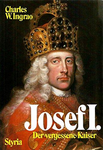 """Josef I. Der """"vergessene"""" Kaiser. Ins Dt. übertrag. v. Uta u. Gerald Szyszkowitz: ..."""