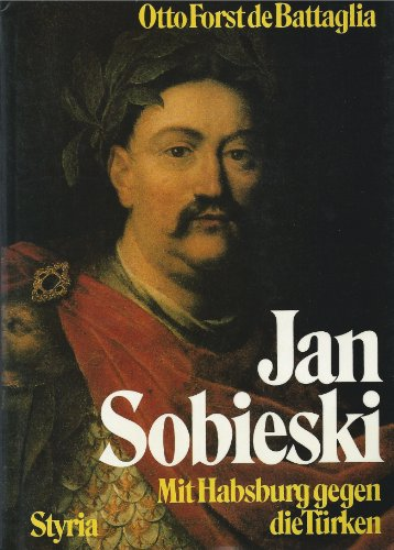 Jan Sobieski.: Forst de Battaglia, Otto:
