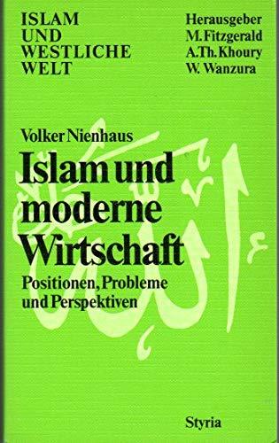 9783222114298: Islam und moderne Wirtschaft: Einführung in Positionen, Probleme und Perspektiven (Islam und westliche Welt) (German Edition)