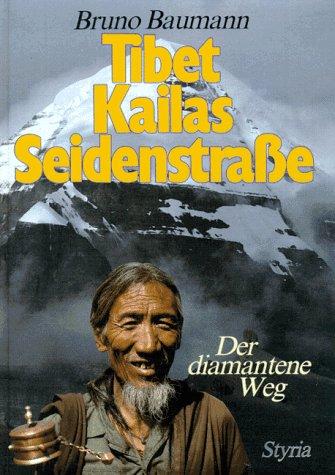 9783222118487: Tibet - Kailas - Seidenstrasse. Der diamantene Weg