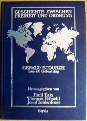 9783222118708: Geschichte zwischen Freiheit und Ordnung: Gerald Stourzh zum 60. Geburtstag (German Edition)
