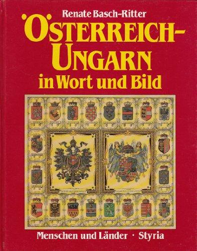 Österreich-Ungarn in Wort und Bild. Menschen und Länder.: Basch-Ritter, Renate: